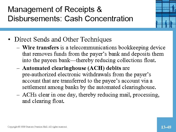 Management of Receipts & Disbursements: Cash Concentration • Direct Sends and Other Techniques –