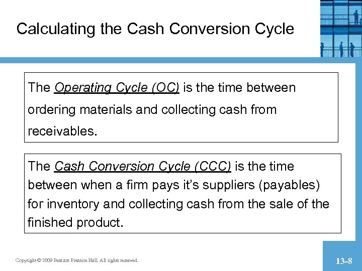 Calculating the Cash Conversion Cycle The Operating Cycle (OC) is the time between ordering