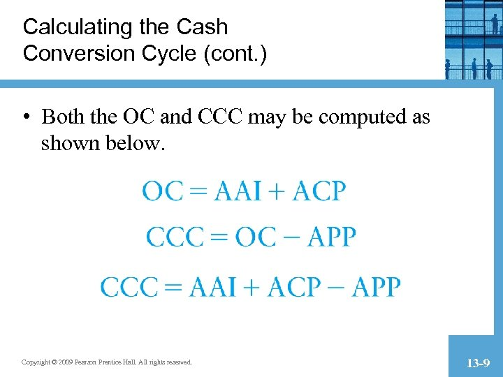 Calculating the Cash Conversion Cycle (cont. ) • Both the OC and CCC may