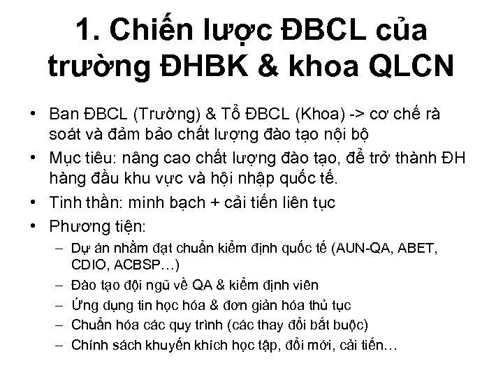 1. Chiến lược ĐBCL của trường ĐHBK & khoa QLCN • Ban ĐBCL (Trường)