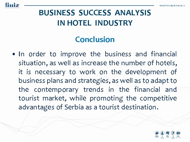 BUSINESS SUCCESS ANALYSIS IN HOTEL INDUSTRY Conclusion • In order to improve the business