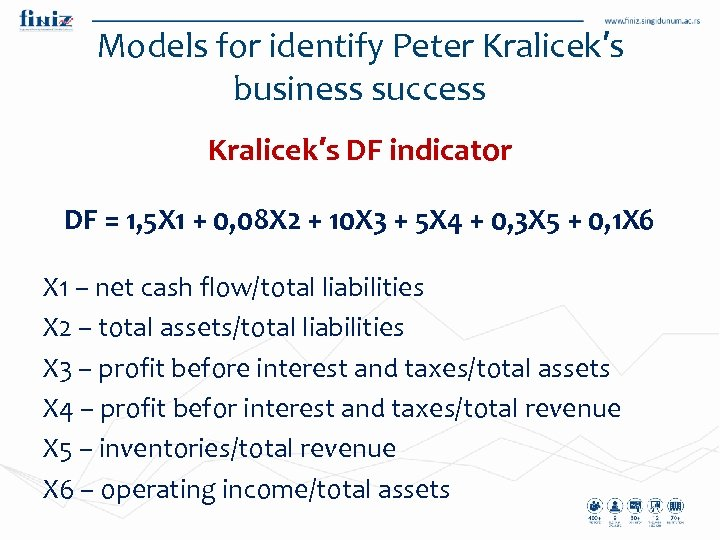 Models for identify Peter Kralicek′s business success Kralicek′s DF indicator DF = 1, 5