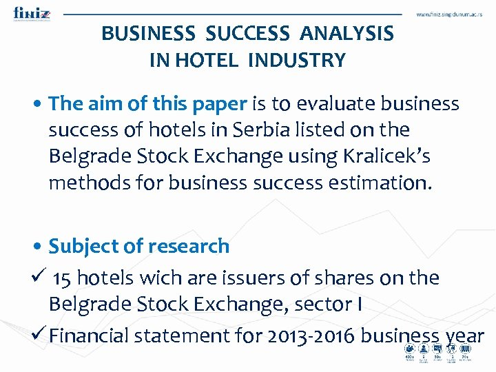 BUSINESS SUCCESS ANALYSIS IN HOTEL INDUSTRY • The aim of this paper is to