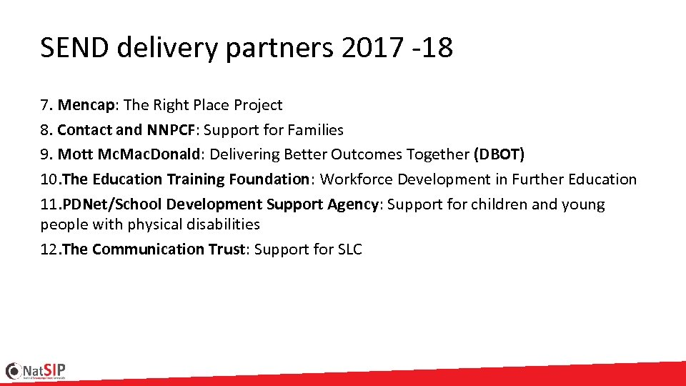 SEND delivery partners 2017 -18 7. Mencap: The Right Place Project 8. Contact and