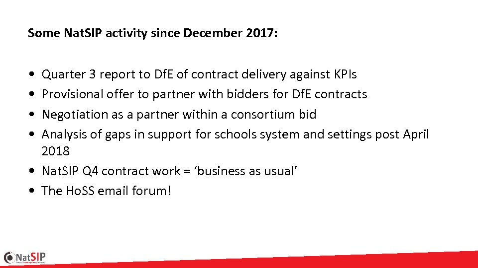 Some Nat. SIP activity since December 2017: • • Quarter 3 report to Df.