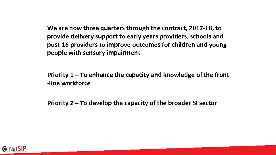 We are now three quarters through the contract, 2017 -18, to provide delivery support