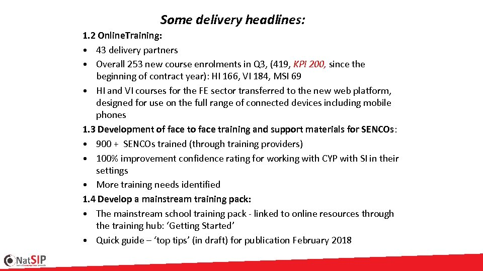 Some delivery headlines: 1. 2 Online. Training: • 43 delivery partners • Overall 253