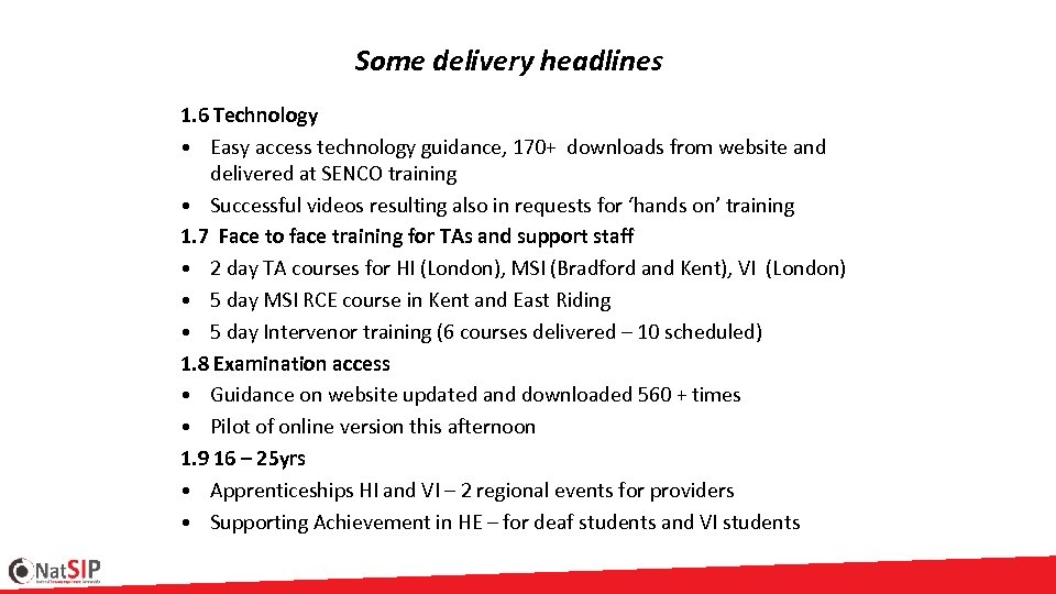 Some delivery headlines 1. 6 Technology • Easy access technology guidance, 170+ downloads from