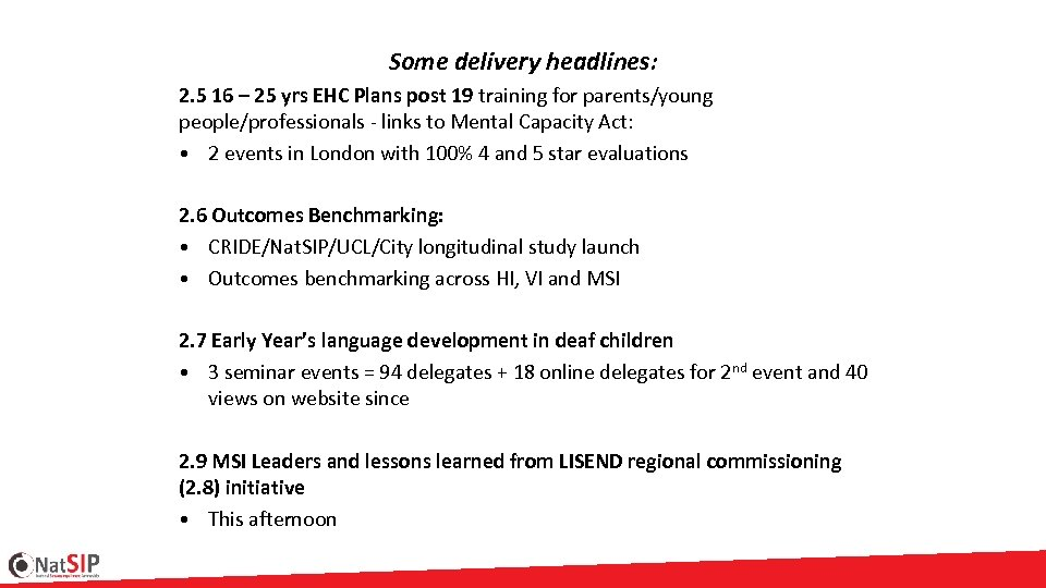Some delivery headlines: 2. 5 16 – 25 yrs EHC Plans post 19 training