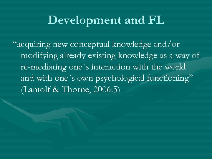 """Development and FL """"acquiring new conceptual knowledge and/or modifying already existing knowledge as a"""