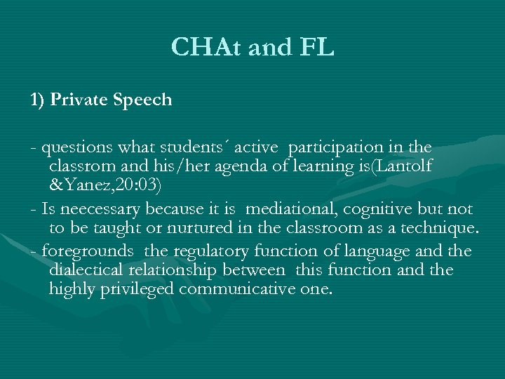 CHAt and FL 1) Private Speech - questions what students´ active participation in the