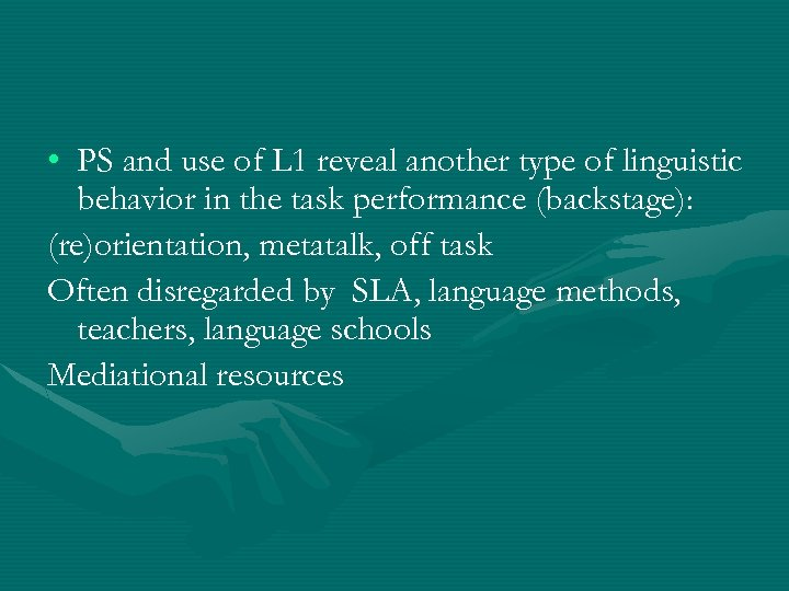 • PS and use of L 1 reveal another type of linguistic behavior