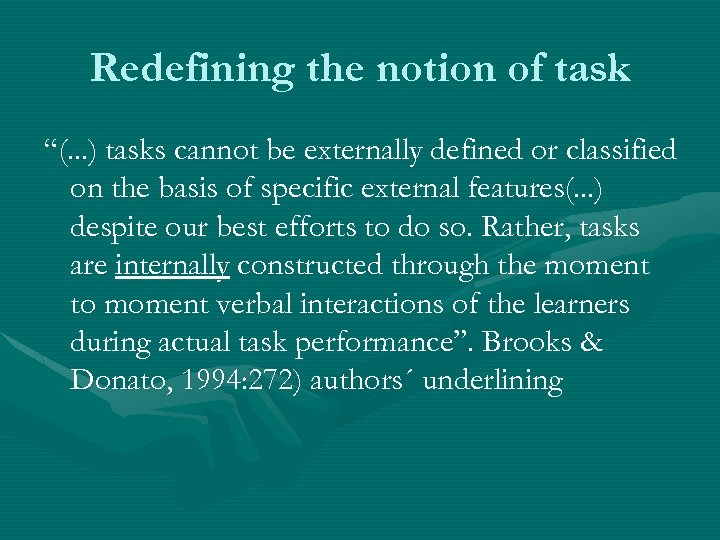 """Redefining the notion of task """"(. . . ) tasks cannot be externally defined"""