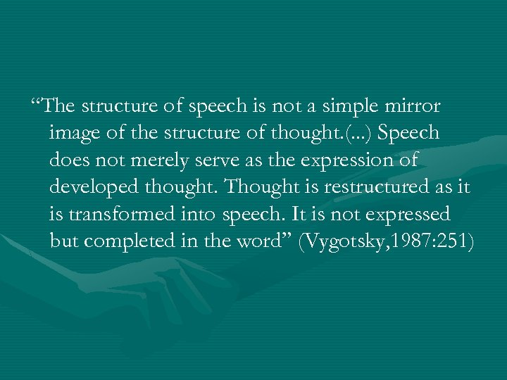 """""""The structure of speech is not a simple mirror image of the structure of"""