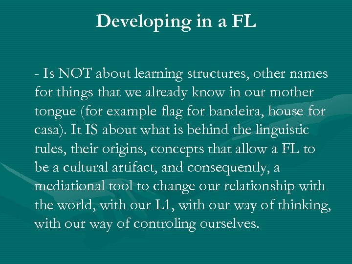 Developing in a FL - Is NOT about learning structures, other names for things