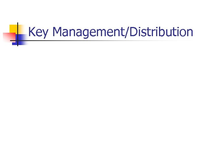 Key Management/Distribution