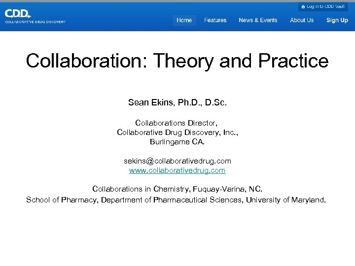 Collaboration: Theory and Practice Sean Ekins, Ph. D. , D. Sc. Collaborations Director, Collaborative