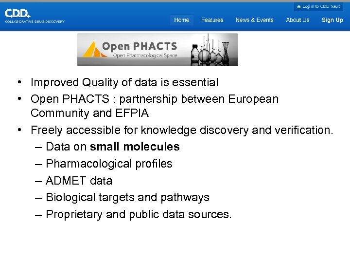 • Improved Quality of data is essential • Open PHACTS : partnership between