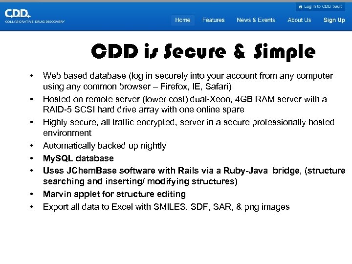 CDD is Secure & Simple • • Web based database (log in securely into