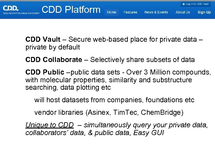 CDD Platform • CDD Vault – Secure web-based place for private data – private