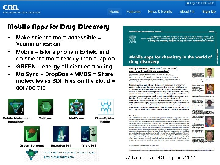 Mobile Apps for Drug Discovery • • Make science more accessible = >communication Mobile