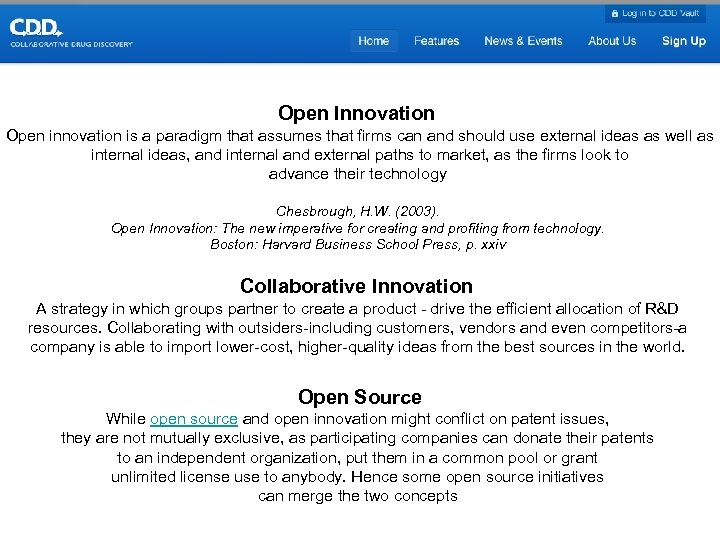 Open Innovation Open innovation is a paradigm that assumes that firms can and should
