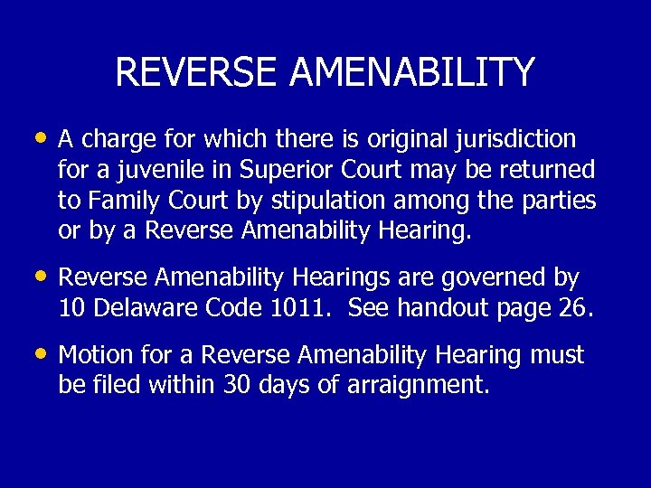REVERSE AMENABILITY • A charge for which there is original jurisdiction for a juvenile