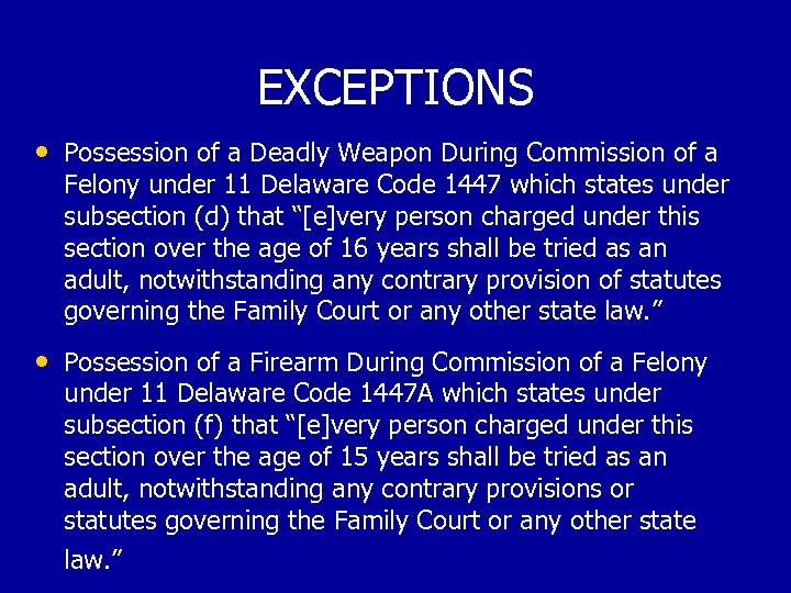EXCEPTIONS • Possession of a Deadly Weapon During Commission of a Felony under 11