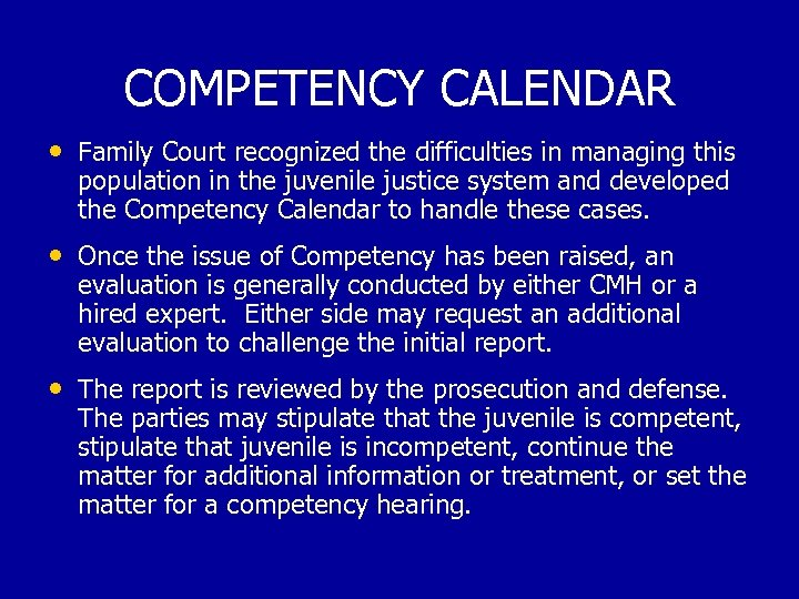 COMPETENCY CALENDAR • Family Court recognized the difficulties in managing this population in the