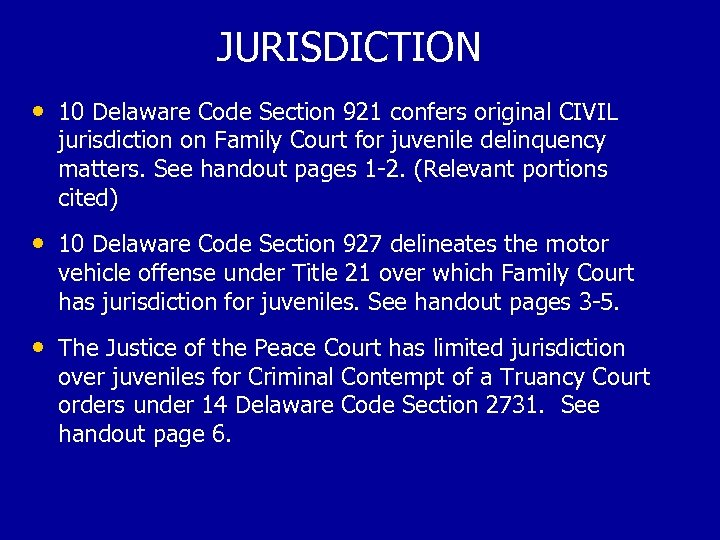 JURISDICTION • 10 Delaware Code Section 921 confers original CIVIL jurisdiction on Family Court