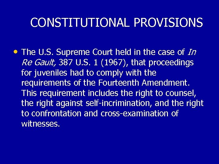 CONSTITUTIONAL PROVISIONS • The U. S. Supreme Court held in the case of In