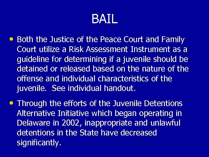 BAIL • Both the Justice of the Peace Court and Family Court utilize a
