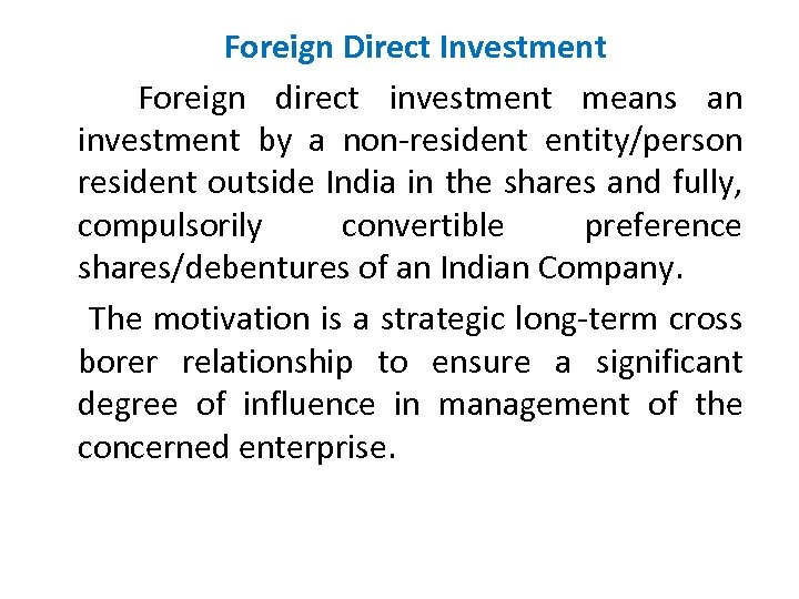 Foreign Direct Investment Foreign direct investment means an investment by a non-resident entity/person