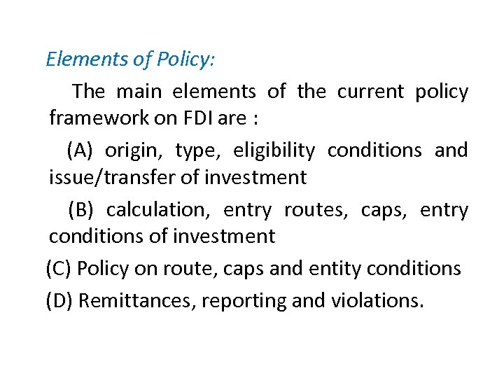 Elements of Policy: The main elements of the current policy framework on FDI