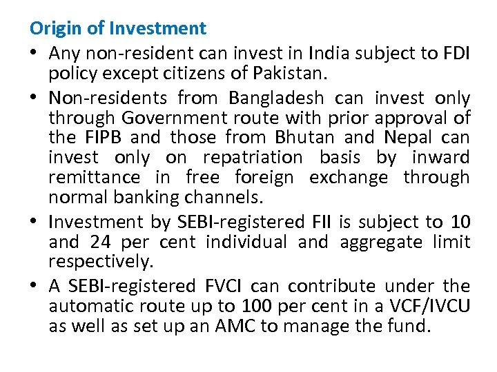 Origin of Investment • Any non-resident can invest in India subject to FDI policy
