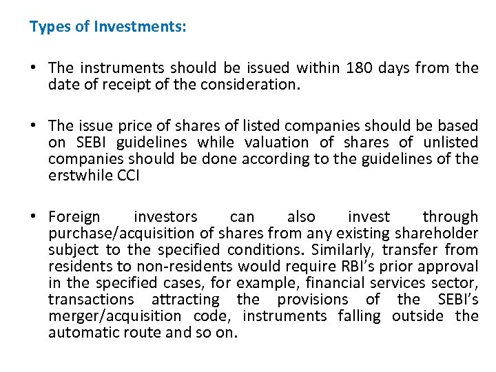 Types of Investments: • The instruments should be issued within 180 days from the