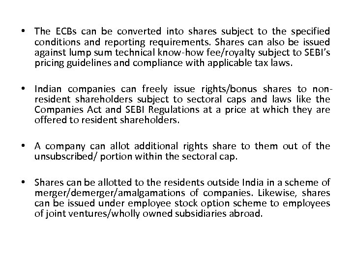 • The ECBs can be converted into shares subject to the specified conditions