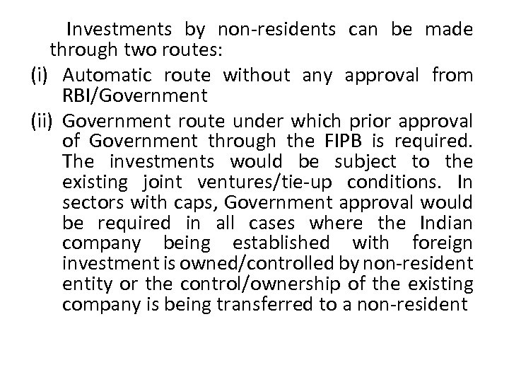 Investments by non-residents can be made through two routes: (i) Automatic route without