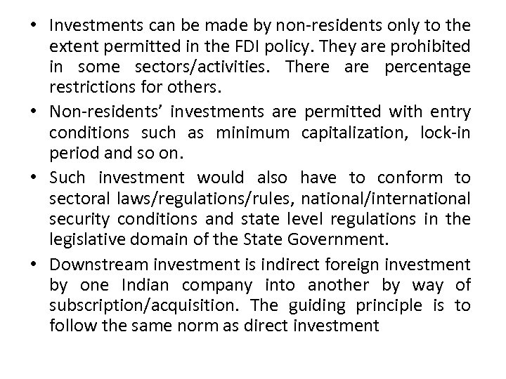 • Investments can be made by non-residents only to the extent permitted in
