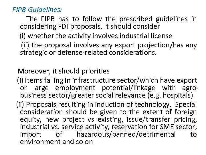 FIPB Guidelines: The FIPB has to follow the prescribed guidelines in considering FDI proposals.