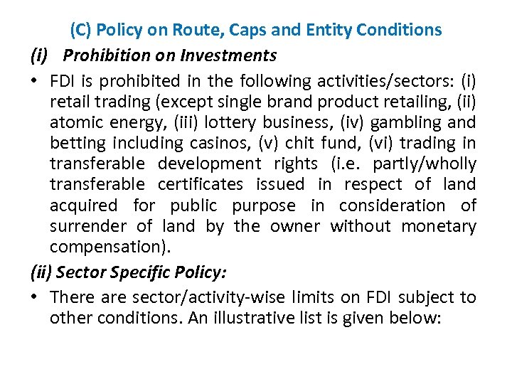 (C) Policy on Route, Caps and Entity Conditions (i) Prohibition on Investments • FDI