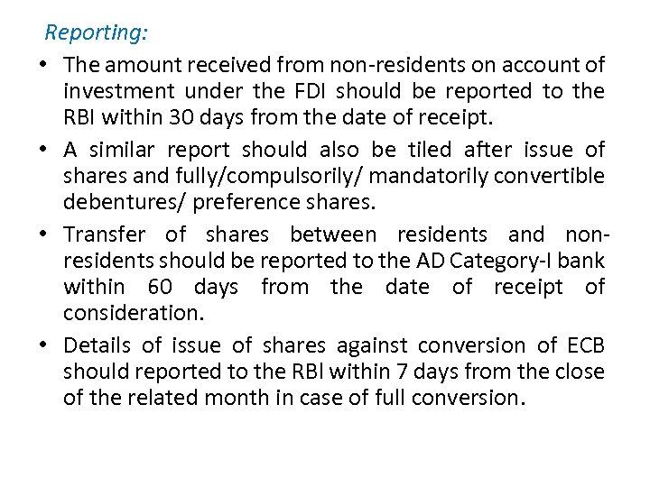 Reporting: • The amount received from non-residents on account of investment under the FDI