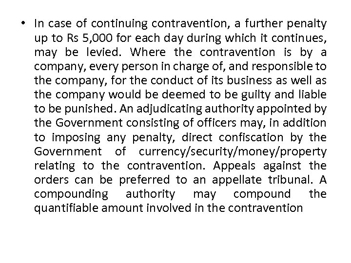 • In case of continuing contravention, a further penalty up to Rs 5,