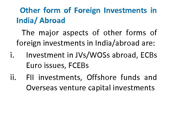 Other form of Foreign Investments in India/ Abroad The major aspects of other forms