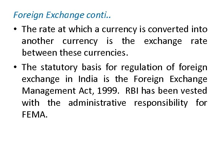 Foreign Exchange conti. . • The rate at which a currency is converted into