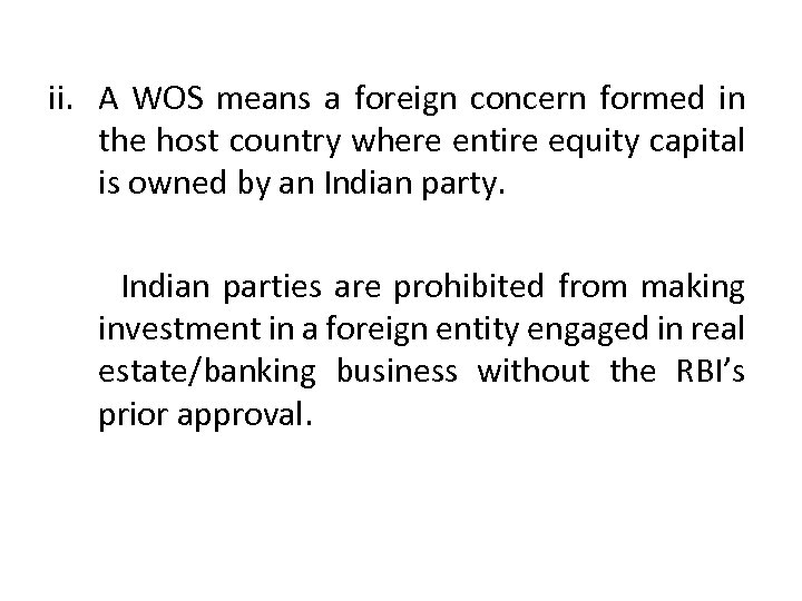 ii. A WOS means a foreign concern formed in the host country where entire