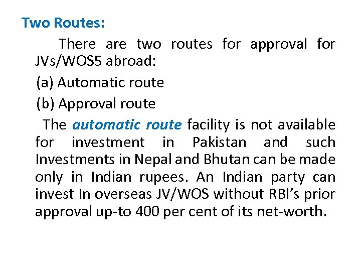 Two Routes: There are two routes for approval for JVs/WOS 5 abroad: (a) Automatic