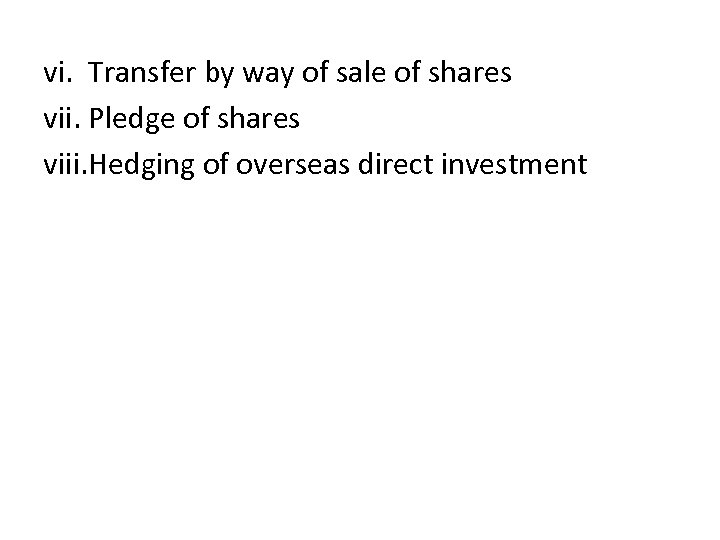 vi. Transfer by way of sale of shares vii. Pledge of shares viii. Hedging