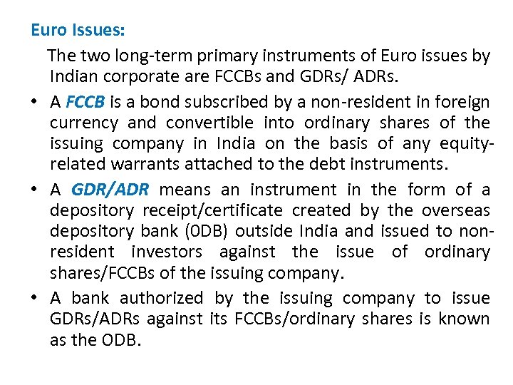 Euro Issues: The two long-term primary instruments of Euro issues by Indian corporate are