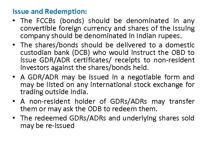 Issue and Redemption: • The FCCBs (bonds) should be denominated in any convertible foreign